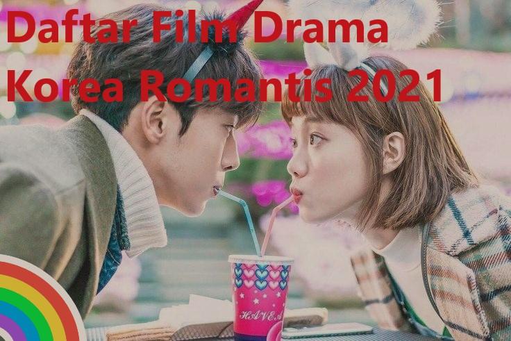 Daftar Film Drama Korea Romantis 2021