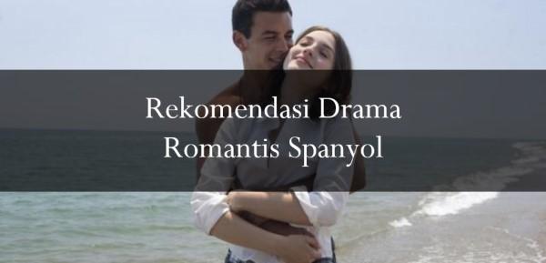 Drama Romantis Spanyol? Beneran Bikin Deg-Degan!