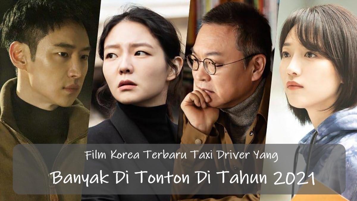 Film Korea Terbaru Taxi Driver Yang Banyak Di Tonton Di Tahun 2021